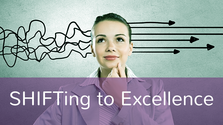 SHIFTing to Excellence