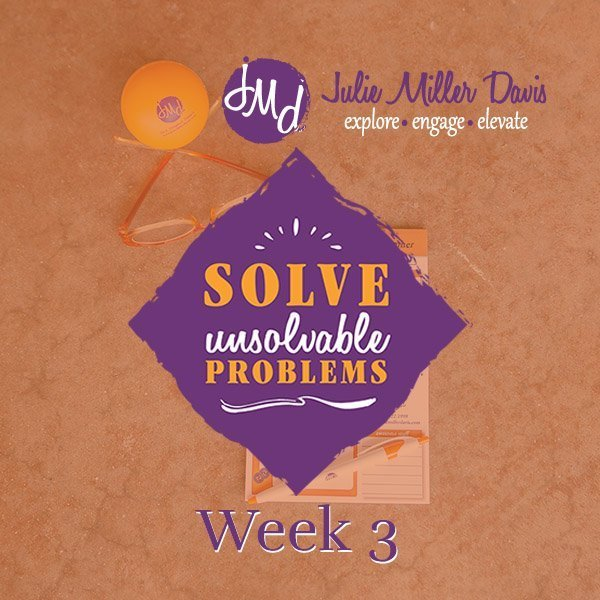 Solve Unsolvable Problems June 2020 Week 3